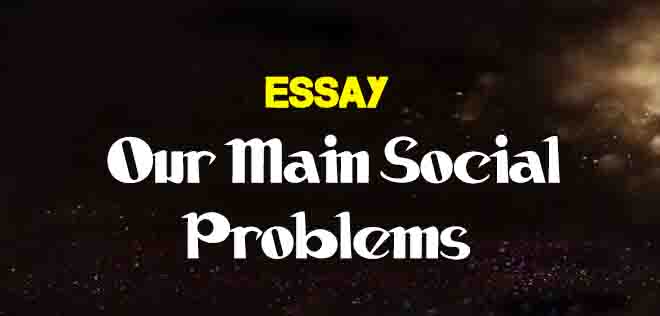 Our Main Social Problems Essay For Students  The College Study  Custom Report also In An Essay What Is A Thesis Statement  University Assignment Help