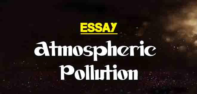 Essay On Atmospheric Pollution  Words  The College Study