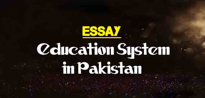 Essay On Education System In Pakistan  The College Study  Topics For A Proposal Essay also Essay On My Family In English  Essay About Science
